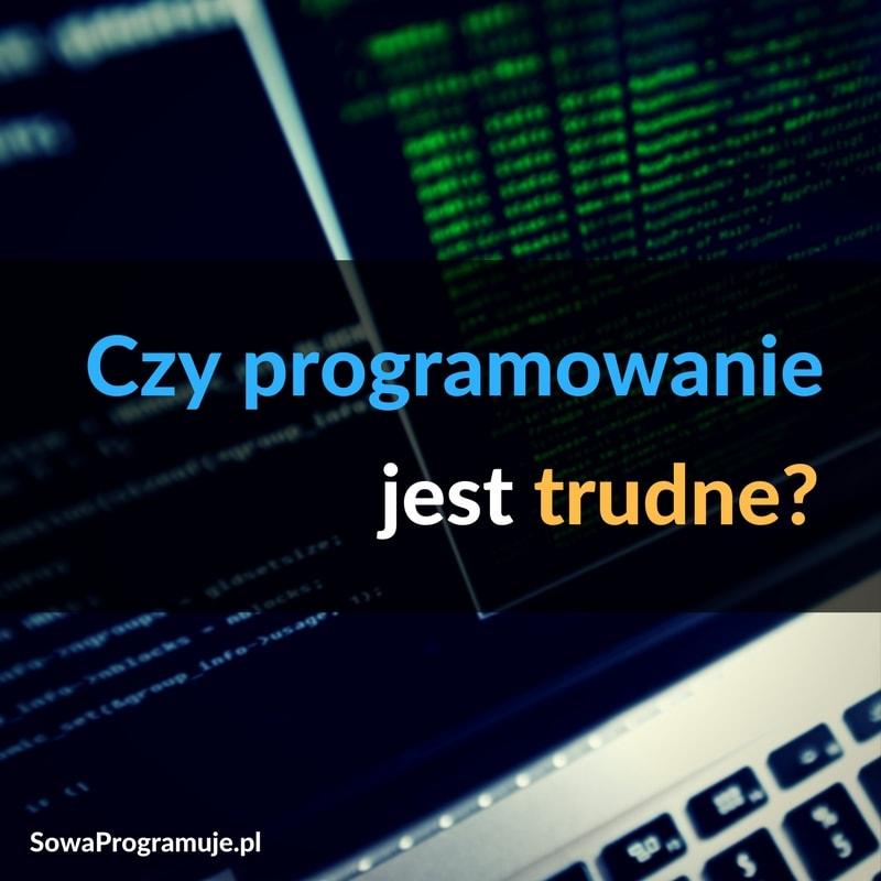 czy programowanie jest trudne
