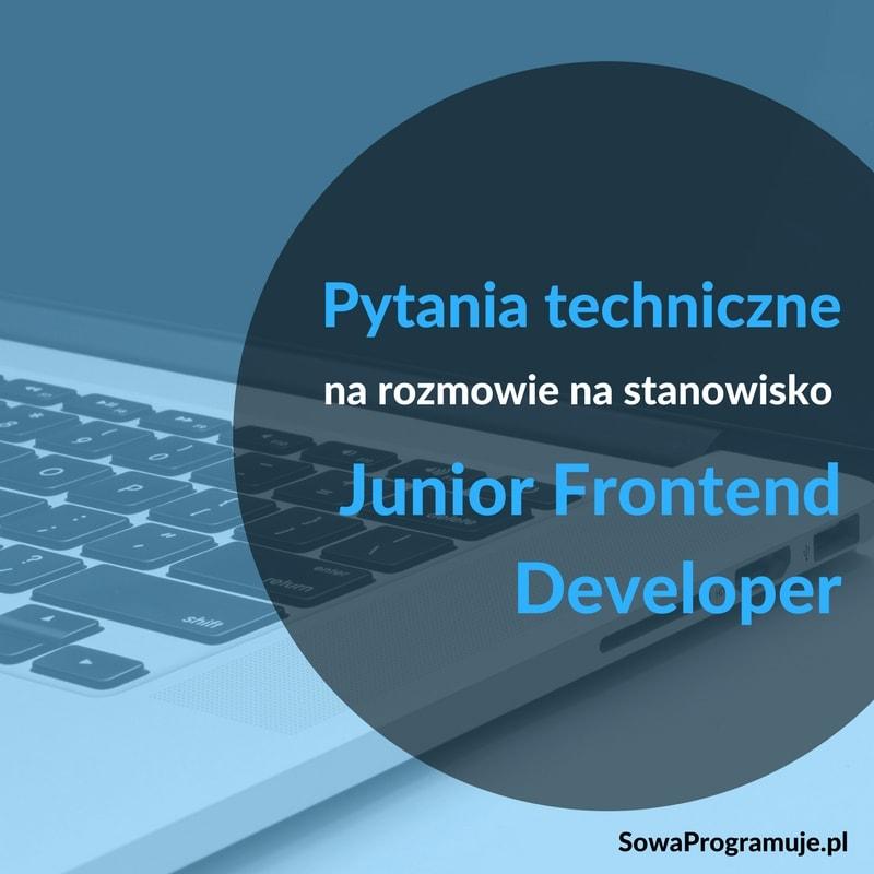 Pytania techniczne junior frontend developer