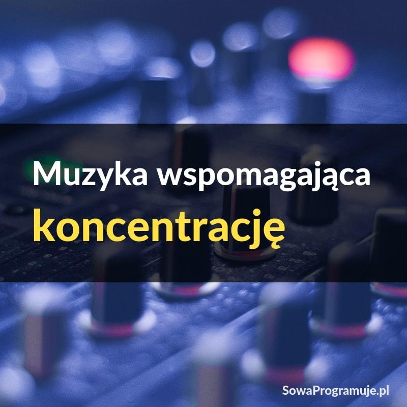 muzyka koncentracja